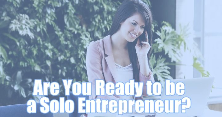 Are you ready to be a solo entrepreneur