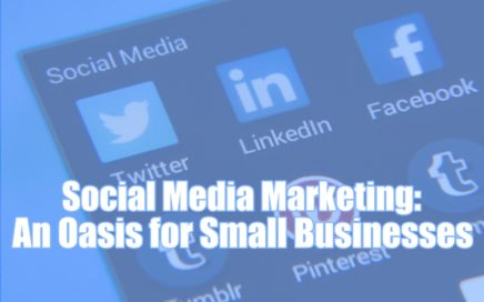 Social Media Marketing: An Oasis for Small Businesses
