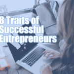 8 Traits of Successful Entrepreneurs